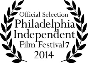Philadelphia Independent Film Festival 2014 Laurels