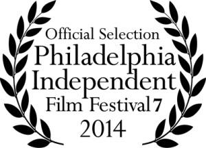 Philadelphia Independent Film Festival 2014 Laurels